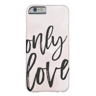 Only Love Barely There iPhone 6 ケース
