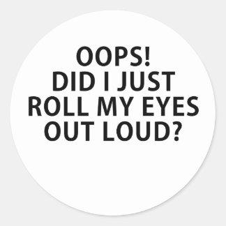Oops私はちょうど大声で出します私の目を ラウンドシール