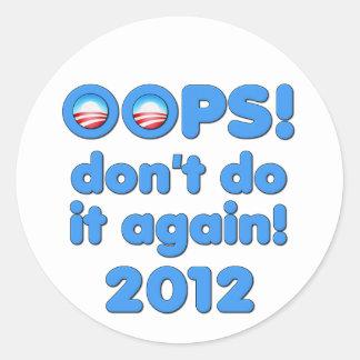 Oops! それをアンチオバマ2012年またやらないで下さい ラウンドシール