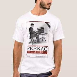 O'Really - PEBKAC簡潔に言えば Tシャツ