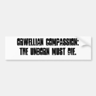 Orwellianの同情: やがて生まれる絶対必要死ぬため バンパーステッカー