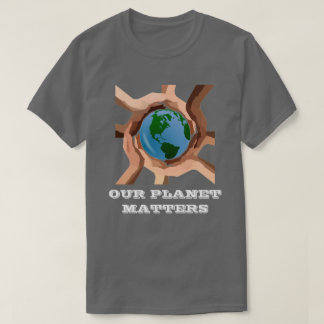 Our Planet Matters T-Shirt Tシャツ