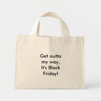 outtaに私の方法、それをあります黒い金曜日が得て下さい! ミニトートバッグ
