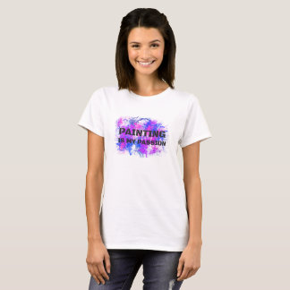 Painting Is My Passion, Painter Artist Gift Tshirt Tシャツ