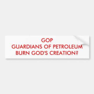 PETROLEUMBURNの神の作成のGOPGUARDIANSか。 バンパーステッカー