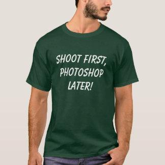 、PHOTOSHOP後で最初に撃って下さい! Tシャツ