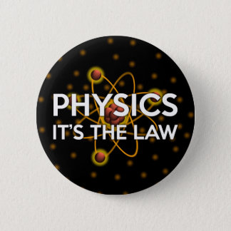 PHYSICS. IT'S THE LAW 5.7CM 丸型バッジ