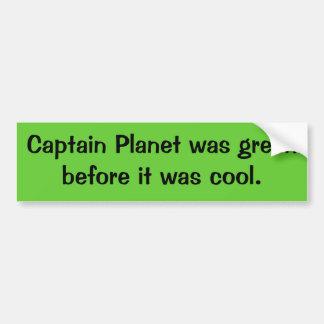 Planet大尉はそれが涼しかった前に緑でした バンパーステッカー