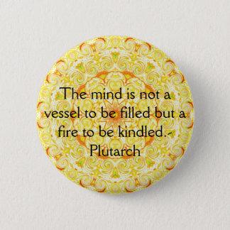 Plutarchの引用文の教育の先生の学ぶこと 5.7cm 丸型バッジ