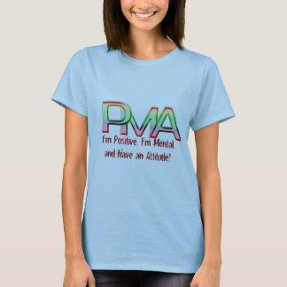 PMA、私は前向きです、私は精神、態度を有します Tシャツ