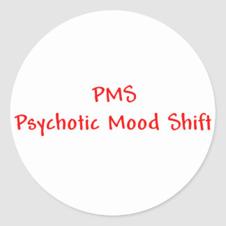 PMSの精神病の気分の転位の赤のステッカー ラウンドシール