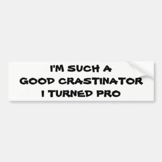 ProfesionalのProcrastinatorか。 バンパーステッカー