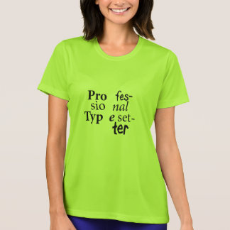 Professional Typesetter T-Shirt (Black Text) Tシャツ
