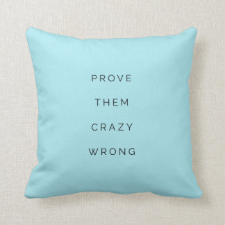 Prove Them Wrong Inspirational Quote Pillow Blue クッション
