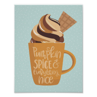 Pumpkin Spice and Everything Nice Latte ポスター