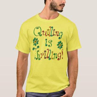 Quillingはスリル満点です Tシャツ