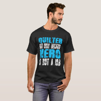 Quilterの英雄 Tシャツ