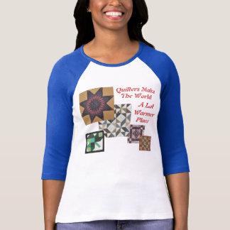 Quiltersは世界のより暖かい場所を作ります Tシャツ