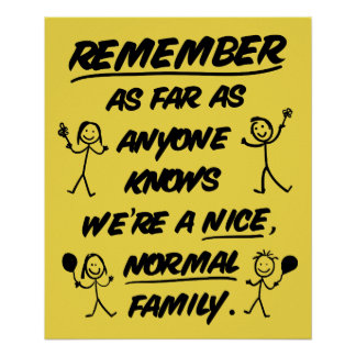 Remember...We're a nice, normal family - Funny ポスター