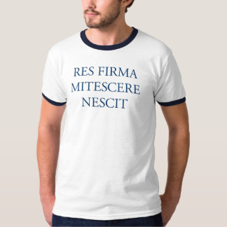 Res Firma Mitescere Nescit Tシャツ