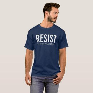 resist働く週末のTシャツ Tシャツ