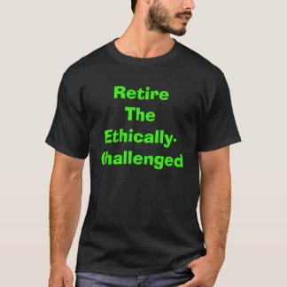 RetireTheは倫理的挑戦しました Tシャツ