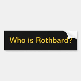 Rothbardはだれですか。 バンパーステッカー