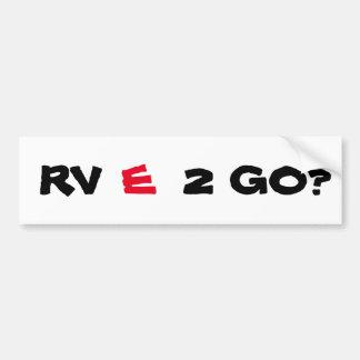 RV (赤い) E 2は行きますか。 (私達は行くために用意しますありますか。) バンパーステッカー
