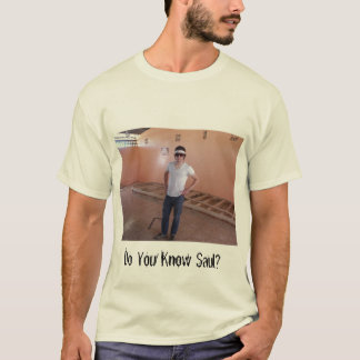 Saulを知っていますか。 Tシャツ