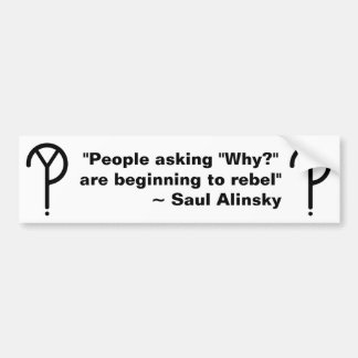 Saul Alinskyなぜか。 バンパーステッカー