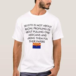 SB1070は人種的な側面図を描くことについて…ありません Tシャツ