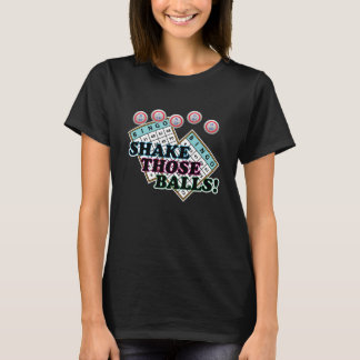 Shake Those Balls Colorful Text Tシャツ
