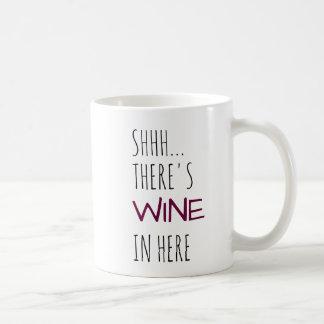 Shhh… ここにワインがあります コーヒーマグカップ
