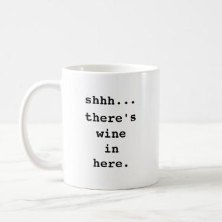 Shhh… ここにワインがあります。 コーヒー・マグ コーヒーマグカップ