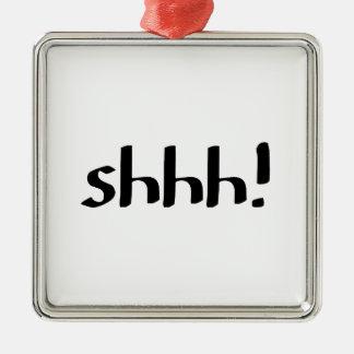 Shhh シルバーカラー正方形オーナメント