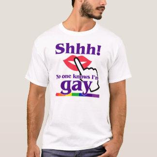 Shhh! 私が陽気であることを誰も知りません tシャツ