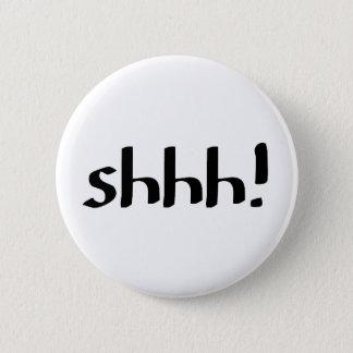 shhh! 5.7cm 丸型バッジ