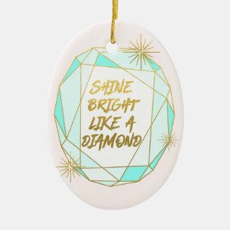 Shine Bright Like a Diamond セラミックオーナメント