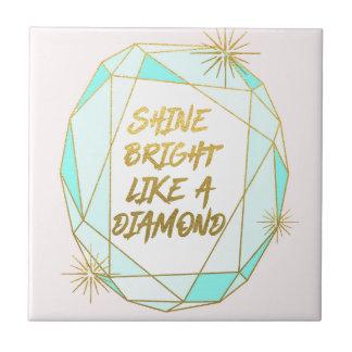 Shine Bright Like a Diamond タイル