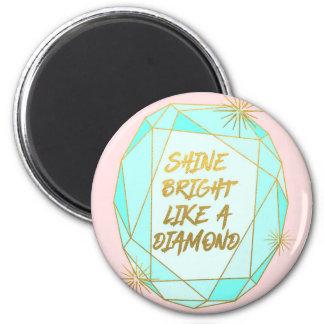 Shine Bright Like a Diamond マグネット