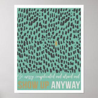 """Show Up Anyway 11""""x14"""" Art Print II ポスター"""