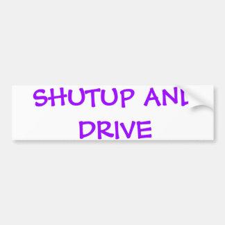 SHUTUPおよびドライブ バンパーステッカー