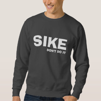SIKE スウェットシャツ