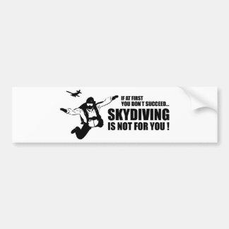 Skydivingはあなたのためではないです バンパーステッカー