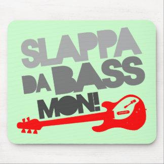 Slappa Daの低音月曜日! マウスパッド