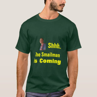 smailman、Shhh。、Smailmanは、来ています Tシャツ