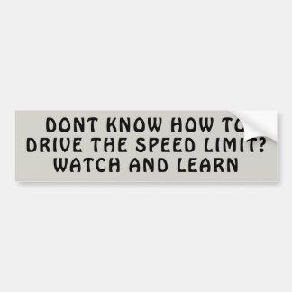 Speed Limit leasons. Watch and Learn バンパーステッカー