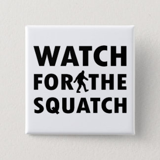Squatchのために見て下さい 5.1cm 正方形バッジ
