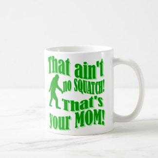 squatchは、それですあなたのお母さんありません! コーヒーマグカップ