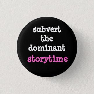 Storytime支配的なボタンを覆して下さい 3.2cm 丸型バッジ